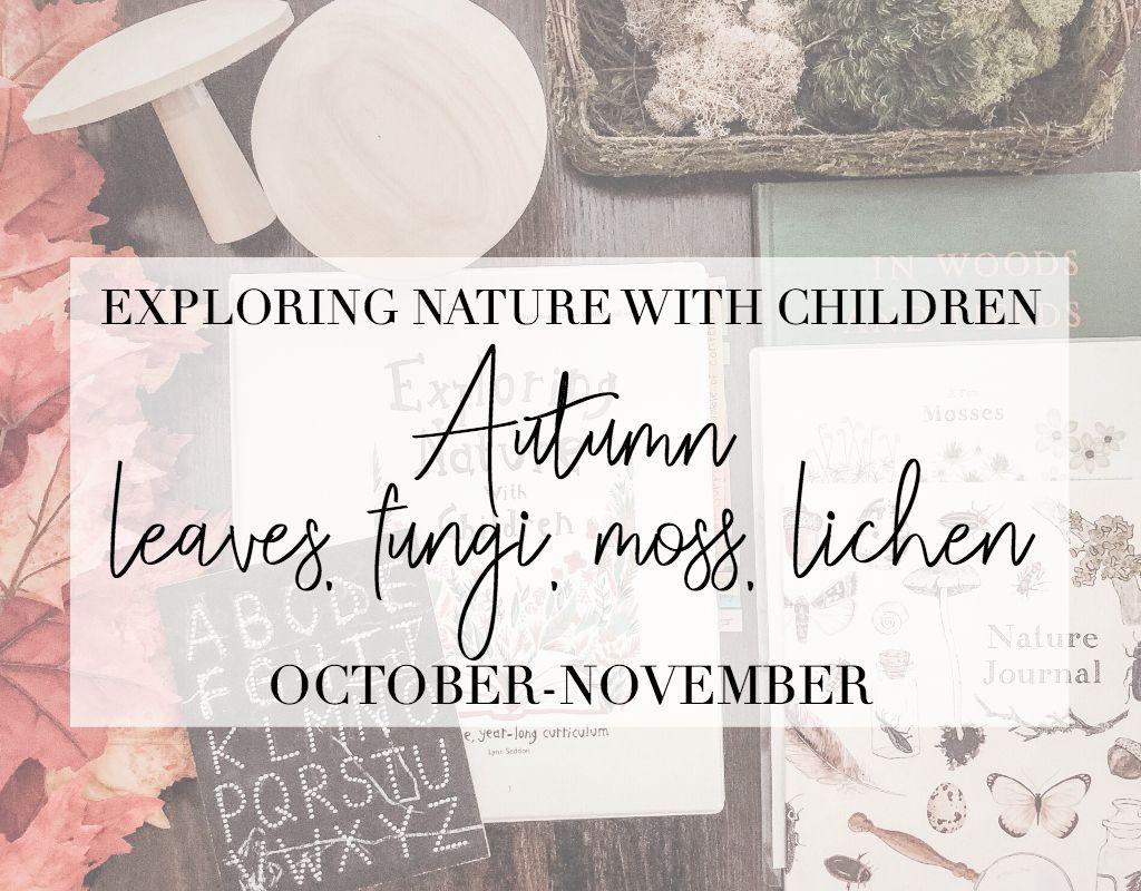 Homeschool Curriculum Autumn Leaves Fungi Moss And