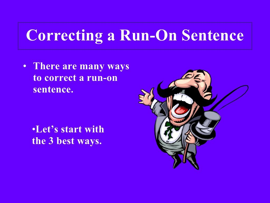 Correcting A Run On Sentence By Mballetto Via Slideshare