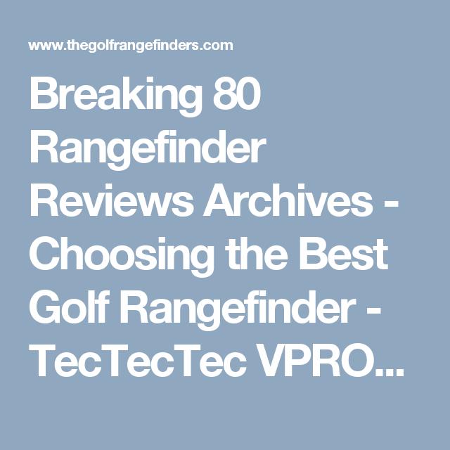 breaking 80 rangefinder reviews archives choosing the best golf