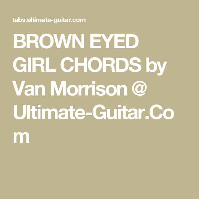 BROWN EYED GIRL CHORDS by Van Morrison @ Ultimate-Guitar.Com ...