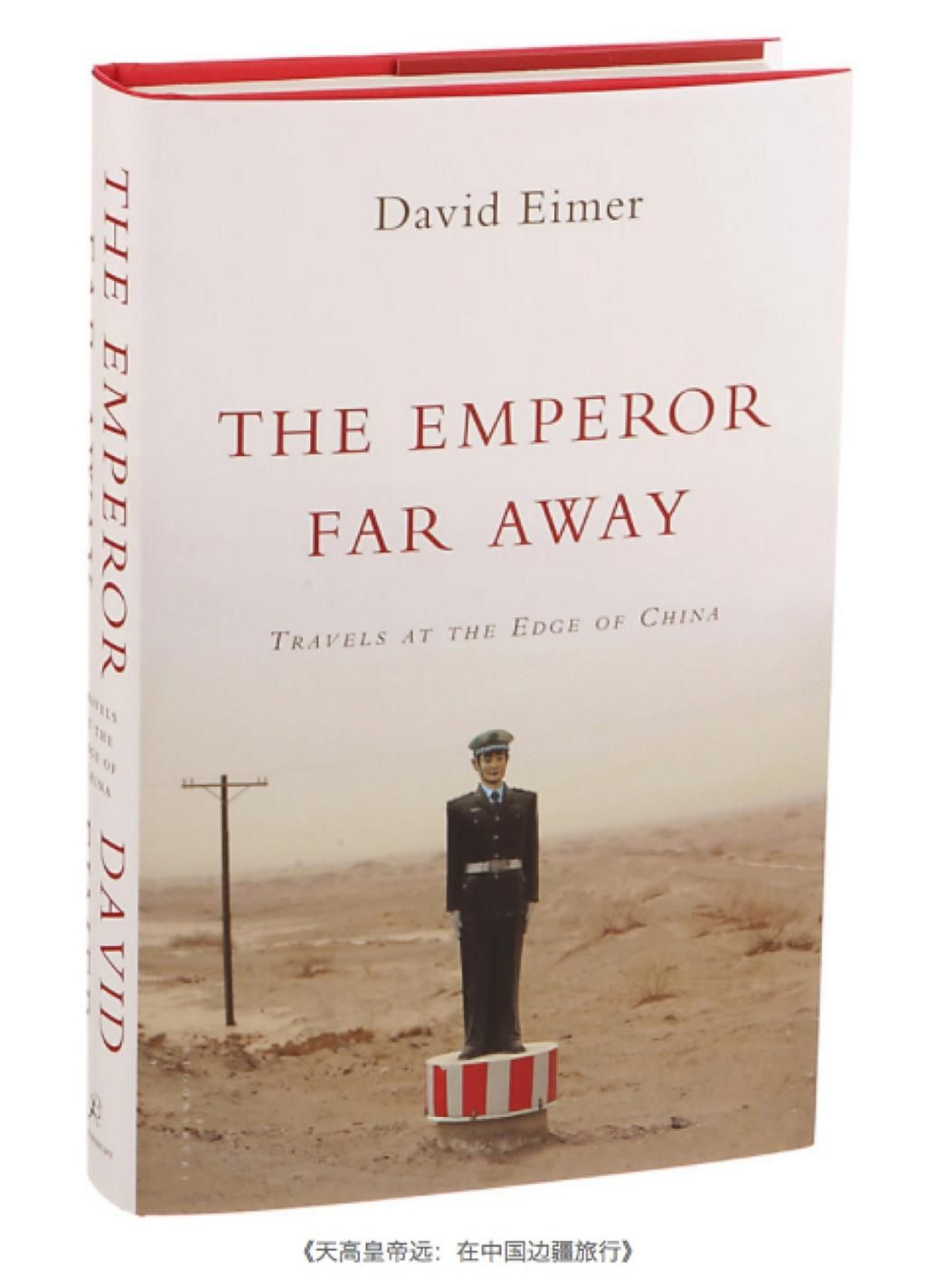 'The Emperor Far Away: Travels at the Edge of China,' by David Eimer