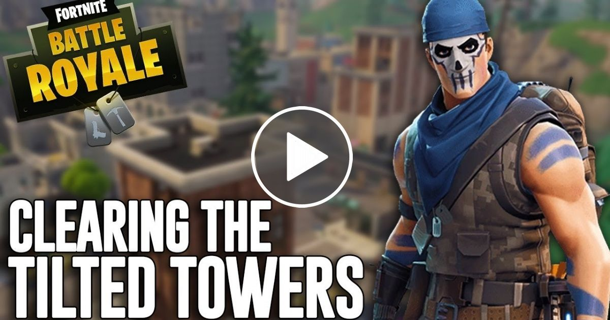 Clearing The Tilted Towers Fortnite Battle Royale