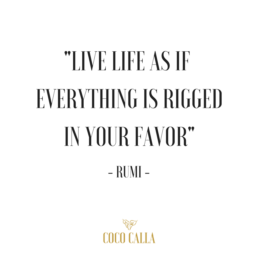 "Quotes Daily Life Live Life As If Everything Is Rigged In Your Favor"" Rumi Coco"