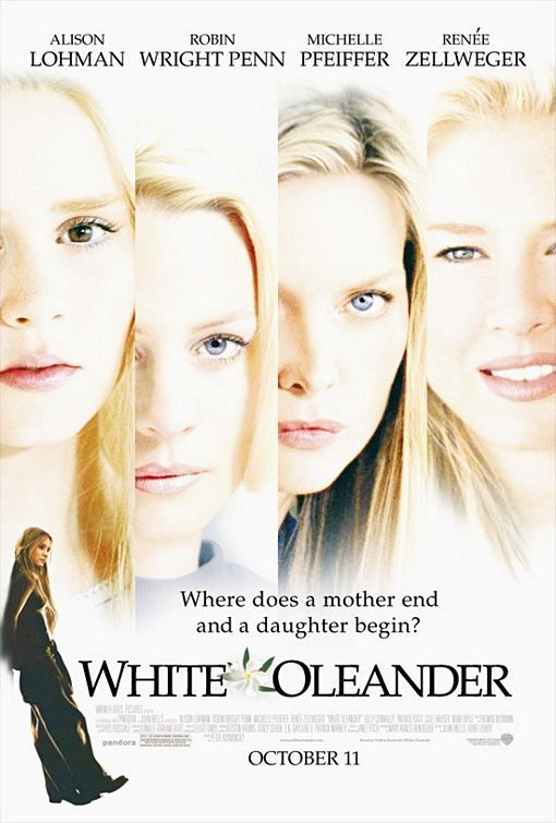 White Oleander - GOOOOOOOOD STUFF. This movie is realness ...