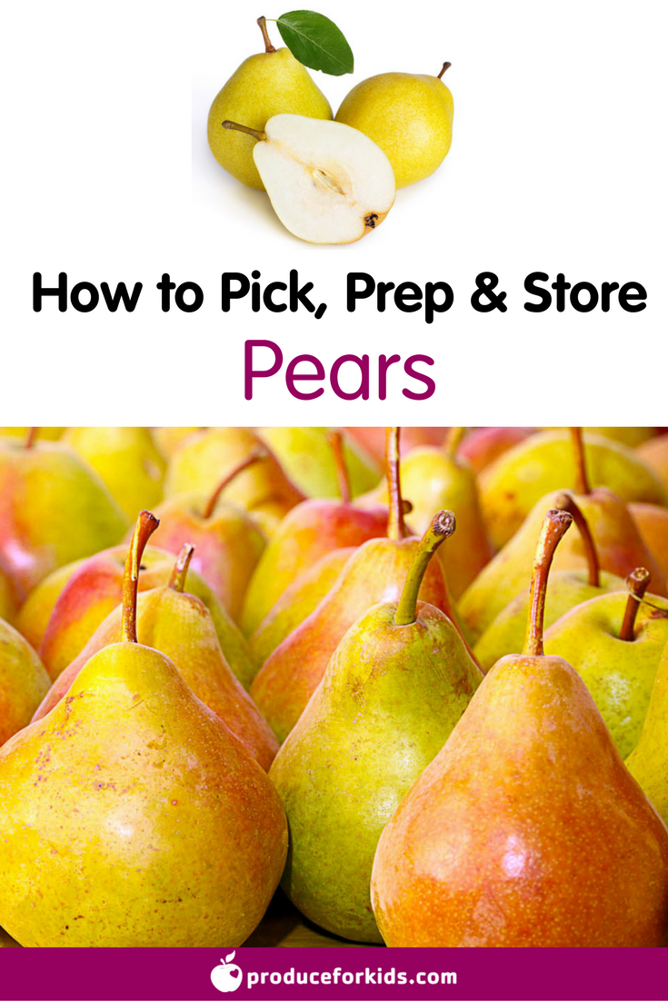 All About Pears How To Pick Prepare Store Produce For Kids Pear Nutrition Pear Nutrition Recipes