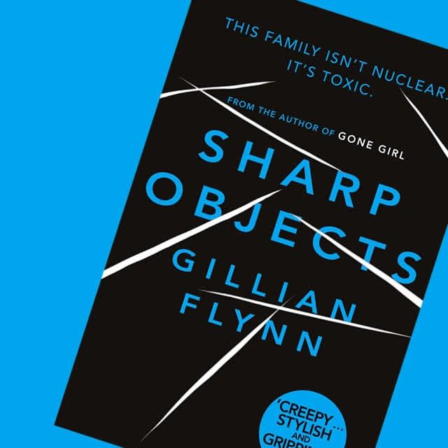 Gillian Flynn S Sharp Objects Is Coming To Television Hbo Got Sharp Objects Hbo