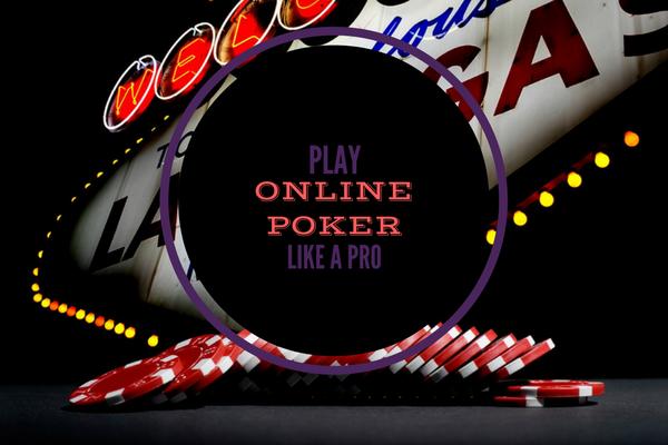 How to Play Poker Online Like a Pro? Poker, Online poker