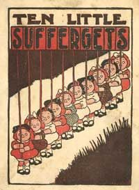 """""""Ten Little Suffergets (sic) tells the sad tale of ten little girls who lose their pro-suffrage leanings when they spy shiny objects like toys, men, and the Sandman. The 1915 picture book ends with the final baby suffragette cracking her baby doll's head open. """"And then there were none!"""" ends the book on a gleeful note.""""  #sociology #feminism"""