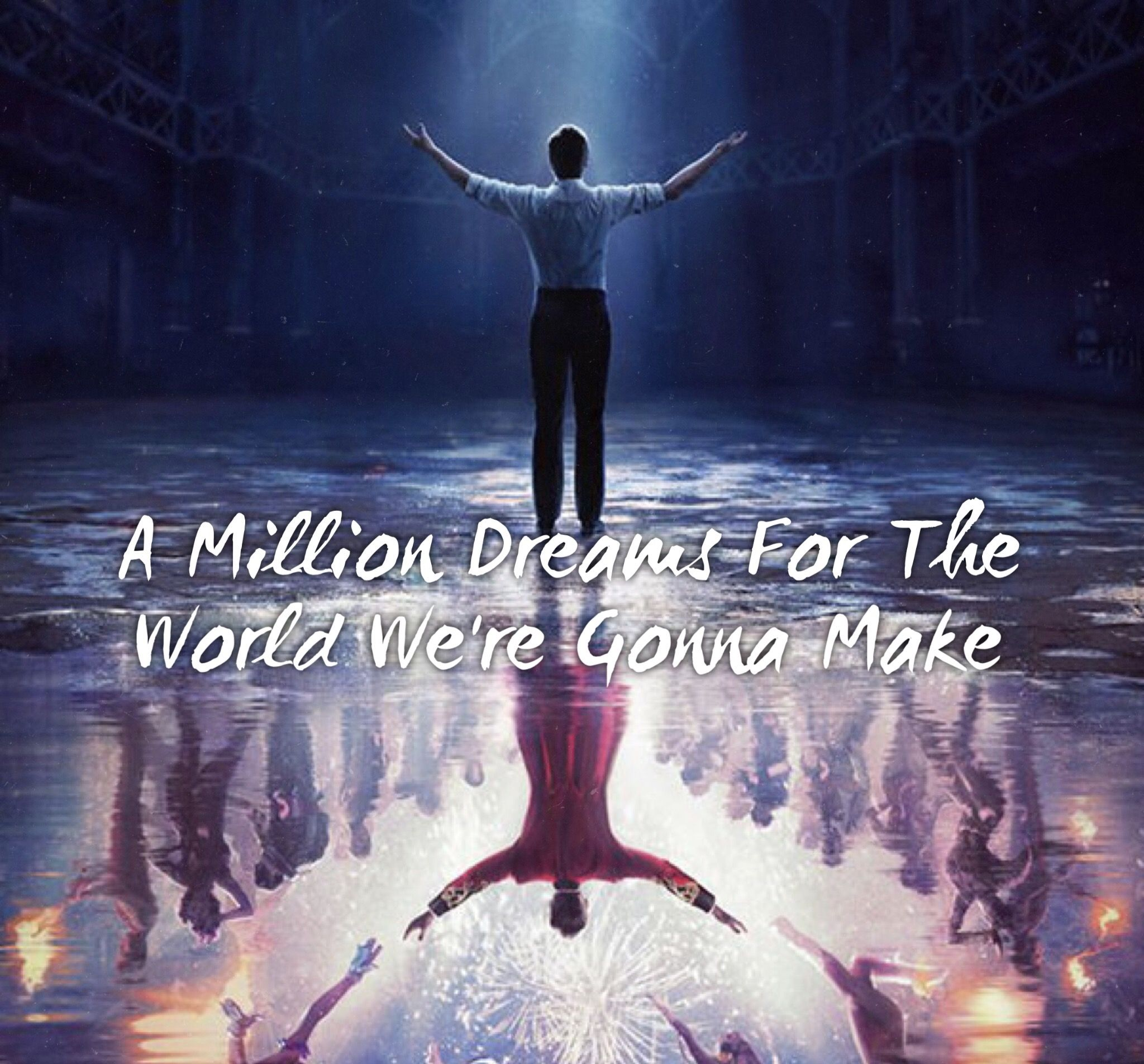 The Greatest Showman Quote A Million Dreams For The World We Re Gonna Make The Greatest Showman Showman Musical Movies
