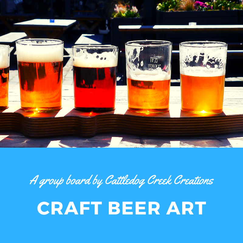 This Is A Group Board By Cattledog Creek Creations A Handmade Shop Based Out Of Ohio We Are Welcoming Collaborators Follow Us On Craft Beer Beer Art Beer