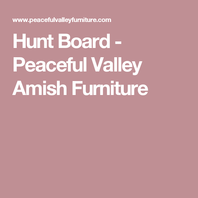 Hunt Board   Peaceful Valley Amish Furniture