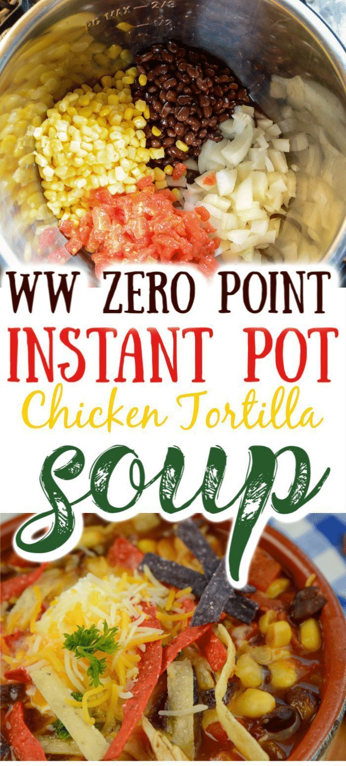 Instant Pot Chicken Tortilla Soup (Zero WW Points) #instantpotrecipes