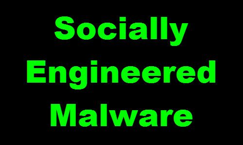 What is Socially Engineered Malware