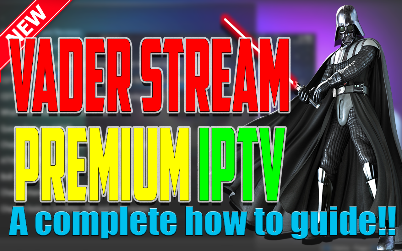 IPTV Providers VADER STREAMS – Install | Review | How To | Sale NOW