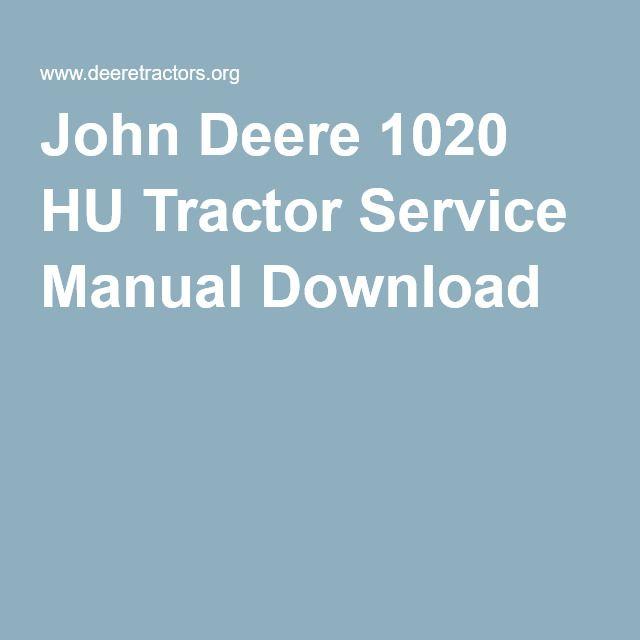 John Deere 1020 HU Tractor Service Manual Download John