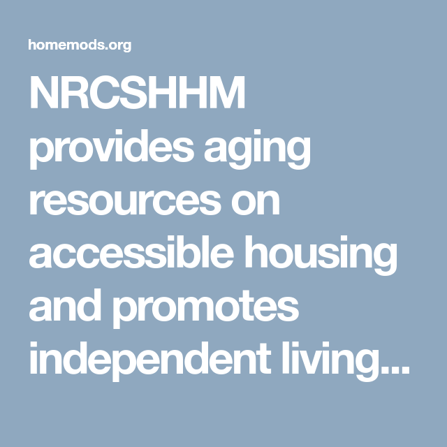 NRCSHHM Provides Aging Resources On Accessible Housing And