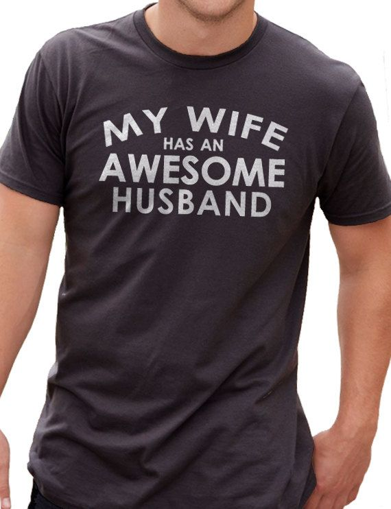 Top Gifts For My Wife Part - 48: Valentines Day Gifts My Wife Has An AWESOME Husband MENS T Shirt Fathers  Day Gift Husband