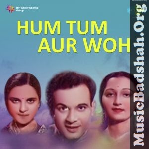 Hum Tum Aur Woh 1938 Bollywood Hindi Movie Mp3 Songs Download With Images Mp3 Song Download Mp3 Song