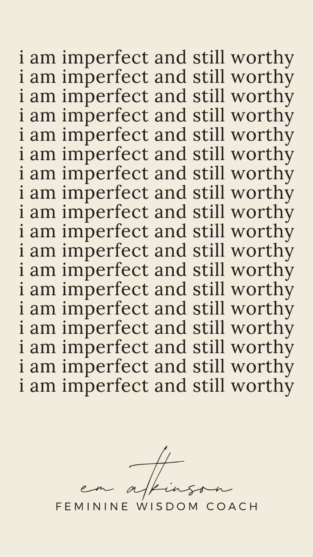 I am imperfect and still worthy.