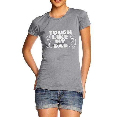 Tough Like My Dad Women's T-Shirt