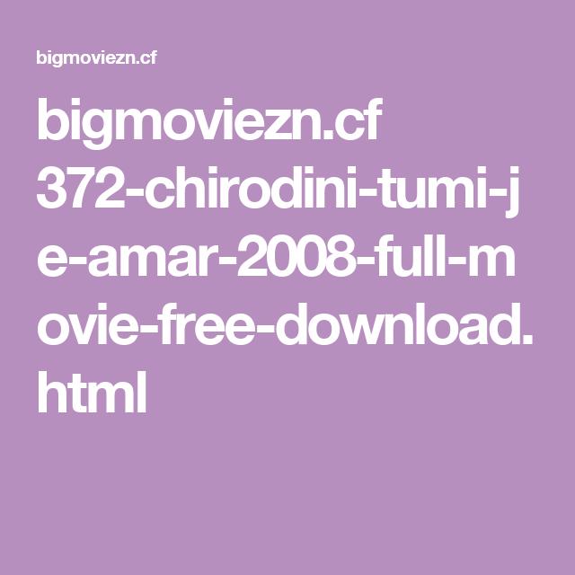 Chirodini Tumi Je Amar 1080p Torrent
