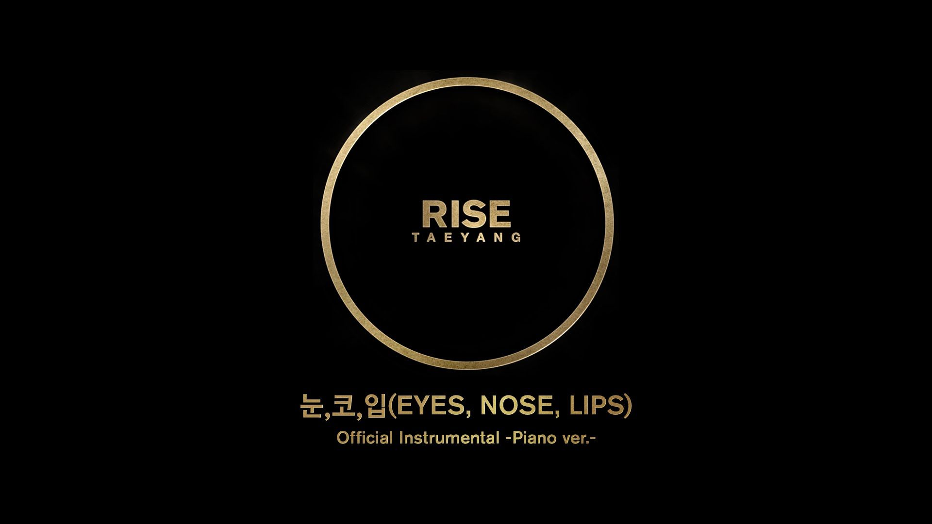 TAEYANG - 눈,코,입(EYES,NOSE,LIPS) Official Instrumental(Piano ver.)