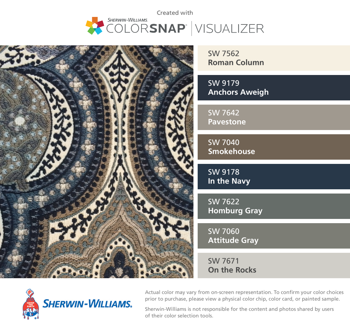 I found these colors with ColorSnap® Visualizer for iPhone by Sherwin-Williams: Roman Column (SW 7562), Anchors Aweigh (SW 9179), Pavestone (SW 7642), Smokehouse (SW 7040), In the Navy (SW 9178), Homburg Gray (SW 7622), Attitude Gray (SW 7060), On the Rocks (SW 7671).