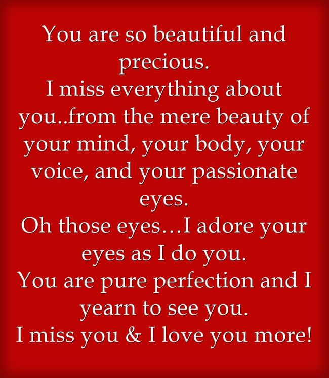 You are so beautiful and precious. I miss everything about ...