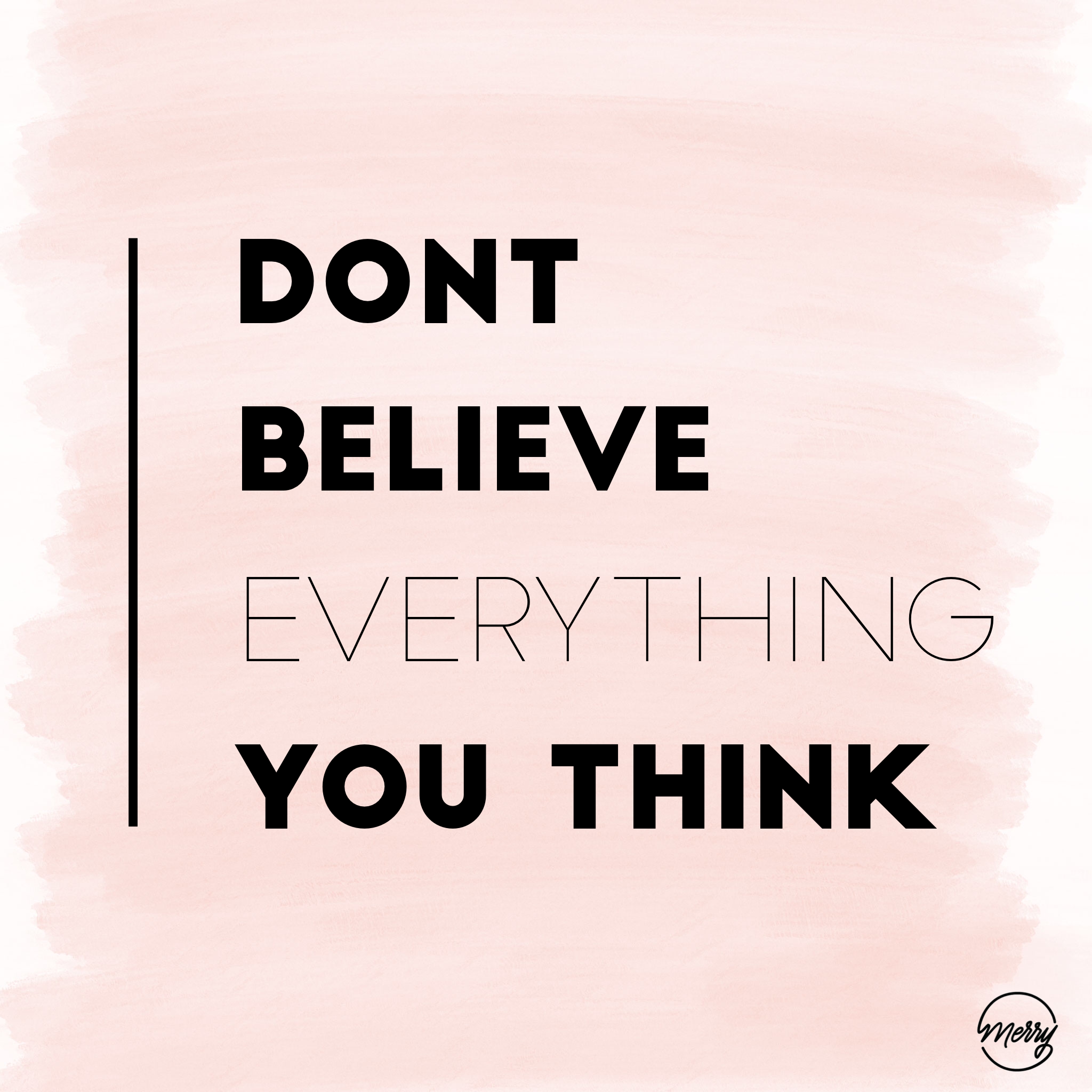 Dont Believe Everything You Think Quote Quotes To Inspire You
