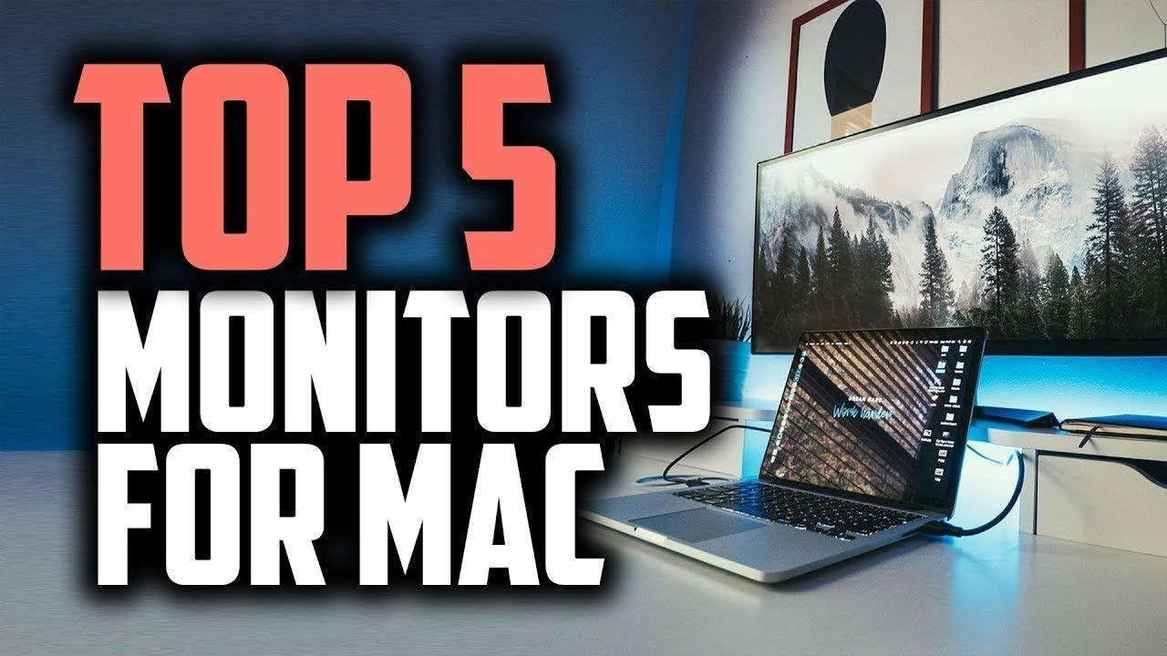 Best Monitors for Mac in 2019 | monitors for macbook promonitors for