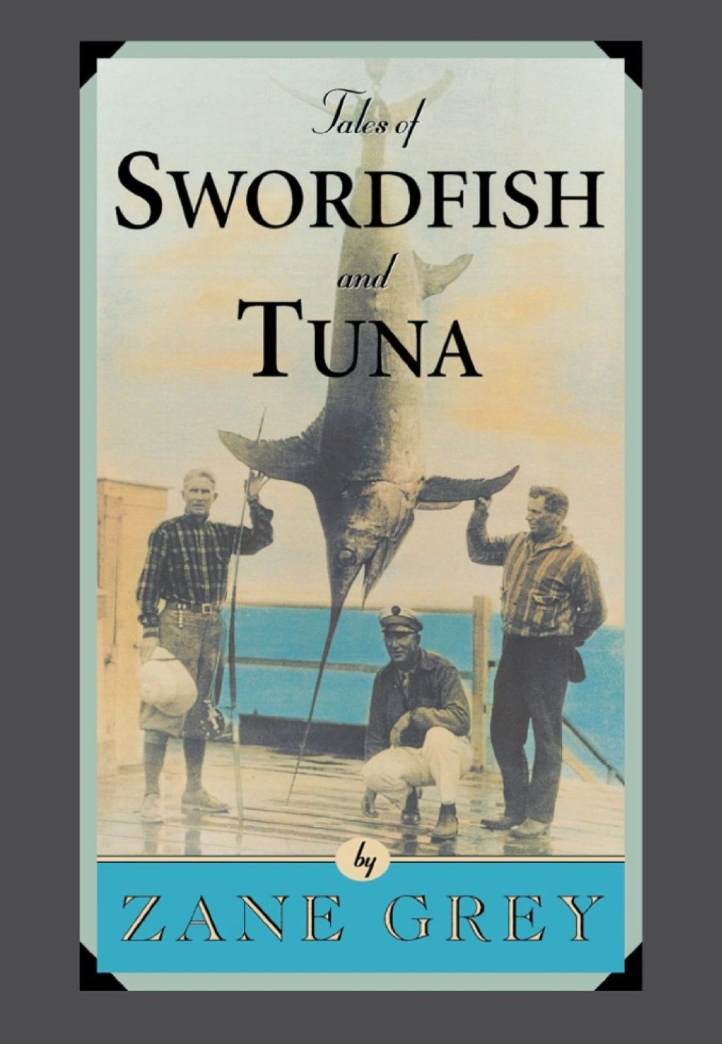 Tales of Swordfish and Tuna (eBook) Zane grey, Western