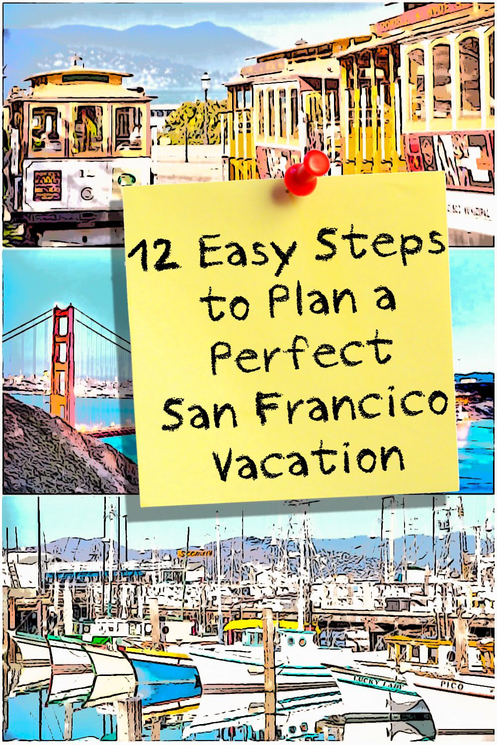San Francisco Travel Planning Step by Step - Use these tried and true ideas to create the perfect vacation