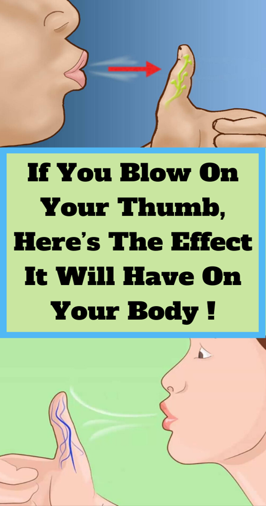 If You Blow On Your Thumb, Here's The Effect It Will Have On Your…