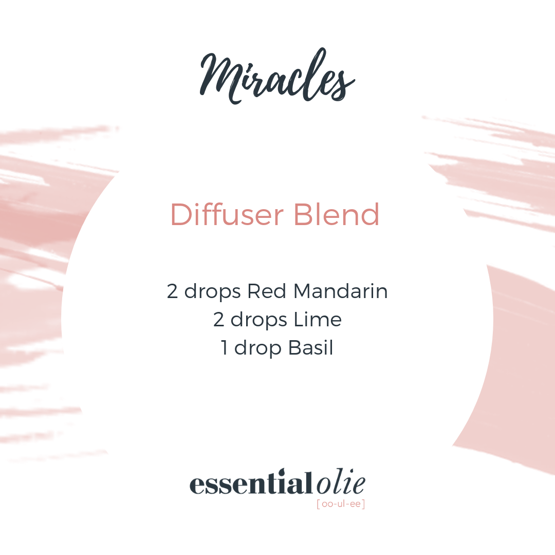 Miracles Diffuser Blend Featuring Basil Lime And Red Mandarin Essential Oils Pin And F Essential Oil Diffuser Recipes Diffuser Blends Doterra Diffuser Blends