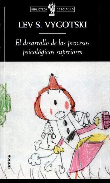 Infantil Y Primaria El Desarrollo De Los Procesos Psicológicos Superiores De Lev Vygotsky Teorias Del Aprendizaje Psicologia Libros