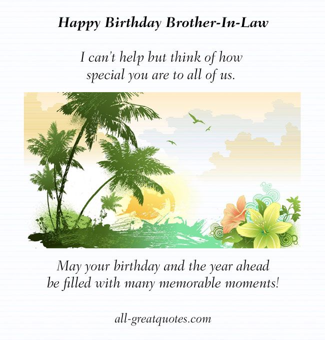 Happy Birthday Brother-In-Law .. I Can't Help But Think Of