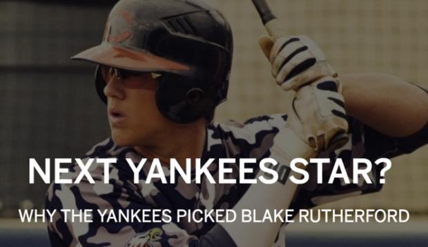 Why Yankees were high on top pick Blake Rutherford