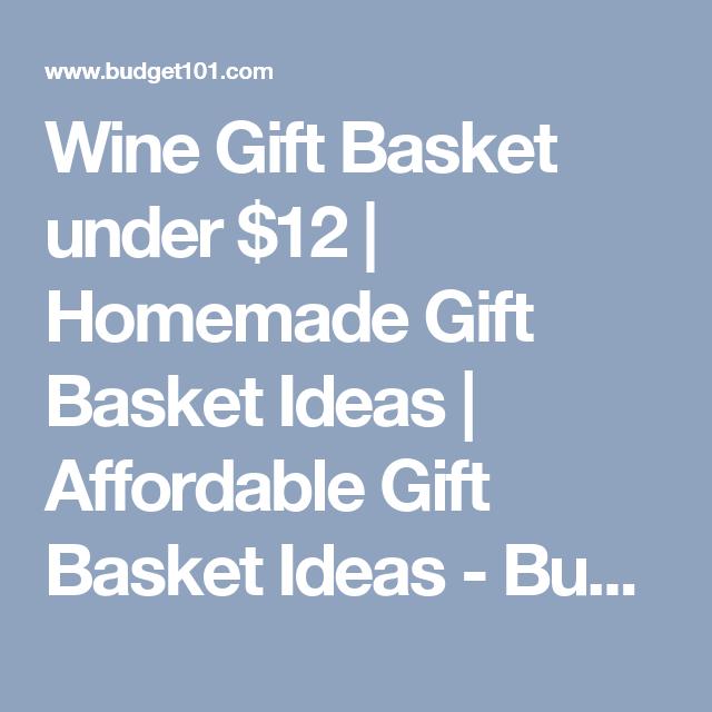 Wine Gift Basket under $12 | Homemade Gift Basket Ideas | Affordable Gift Basket Ideas - Budget101.com