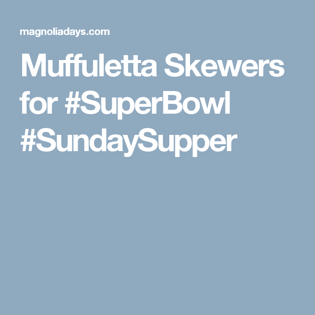 Muffuletta Skewers for #SuperBowl #SundaySupper