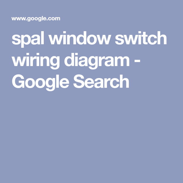 discover ideas about google search  spal window switch wiring diagram
