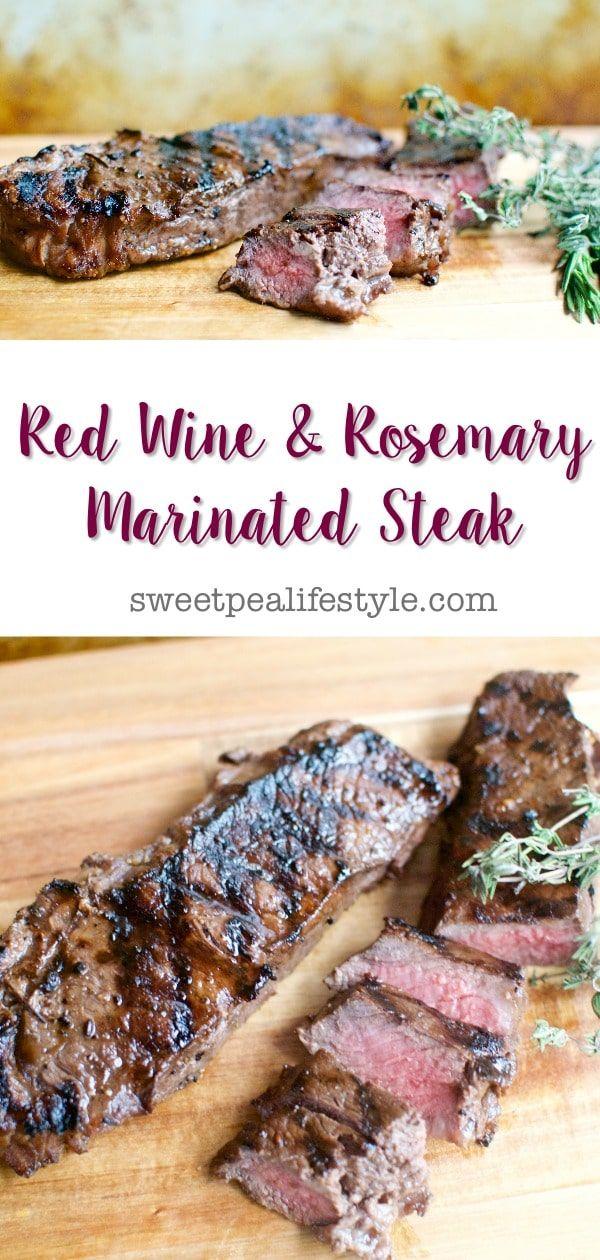 Red Wine & Herb-Marinated Steak - Sweetpea Lifestyle