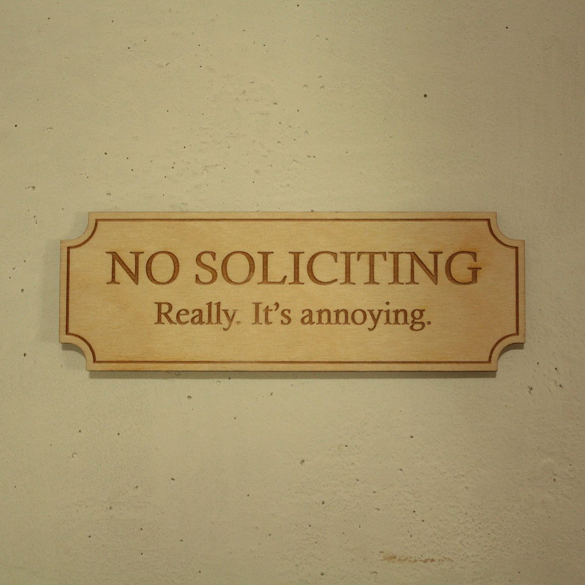 No soliciting sign need this want need love - Funny soliciting signs ...