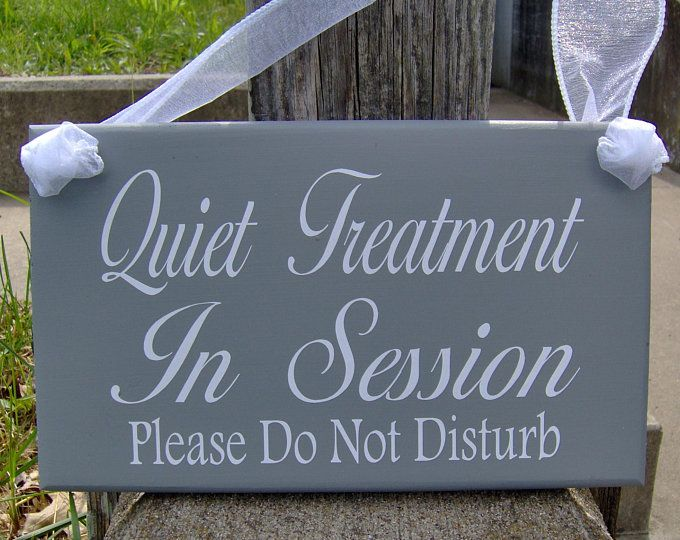 quiet treatment in session please do not disturb door hanger wood