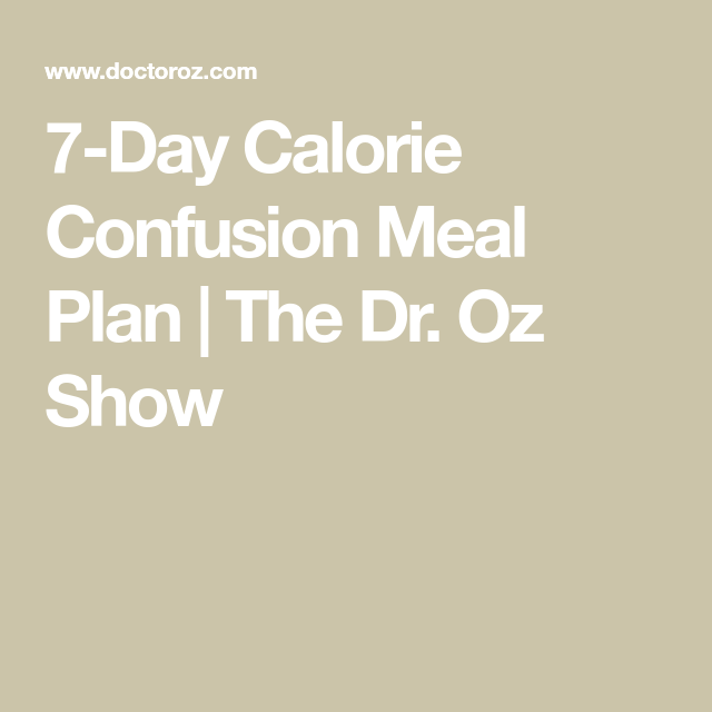 7Day Calorie Confusion Meal Plan  The Dr Oz Show