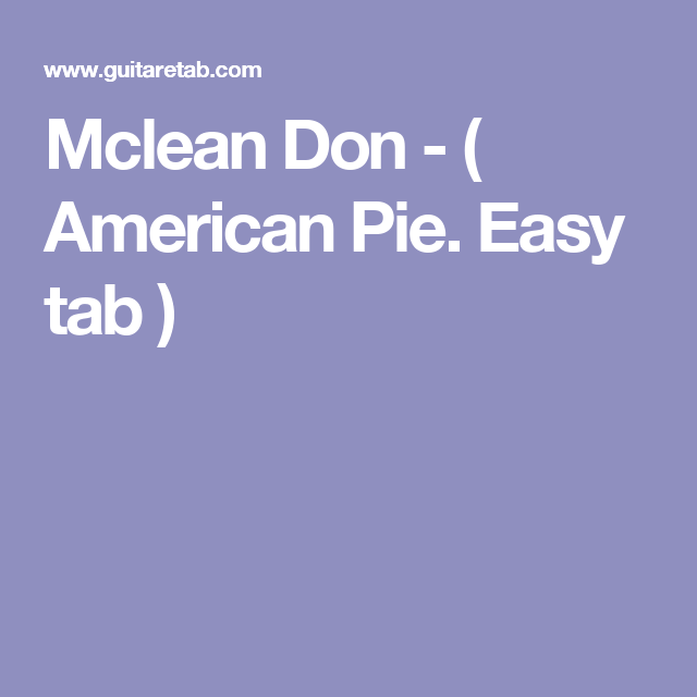 Mclean Don - ( American Pie. Easy tab ) | Guitar Sheet Music With ...
