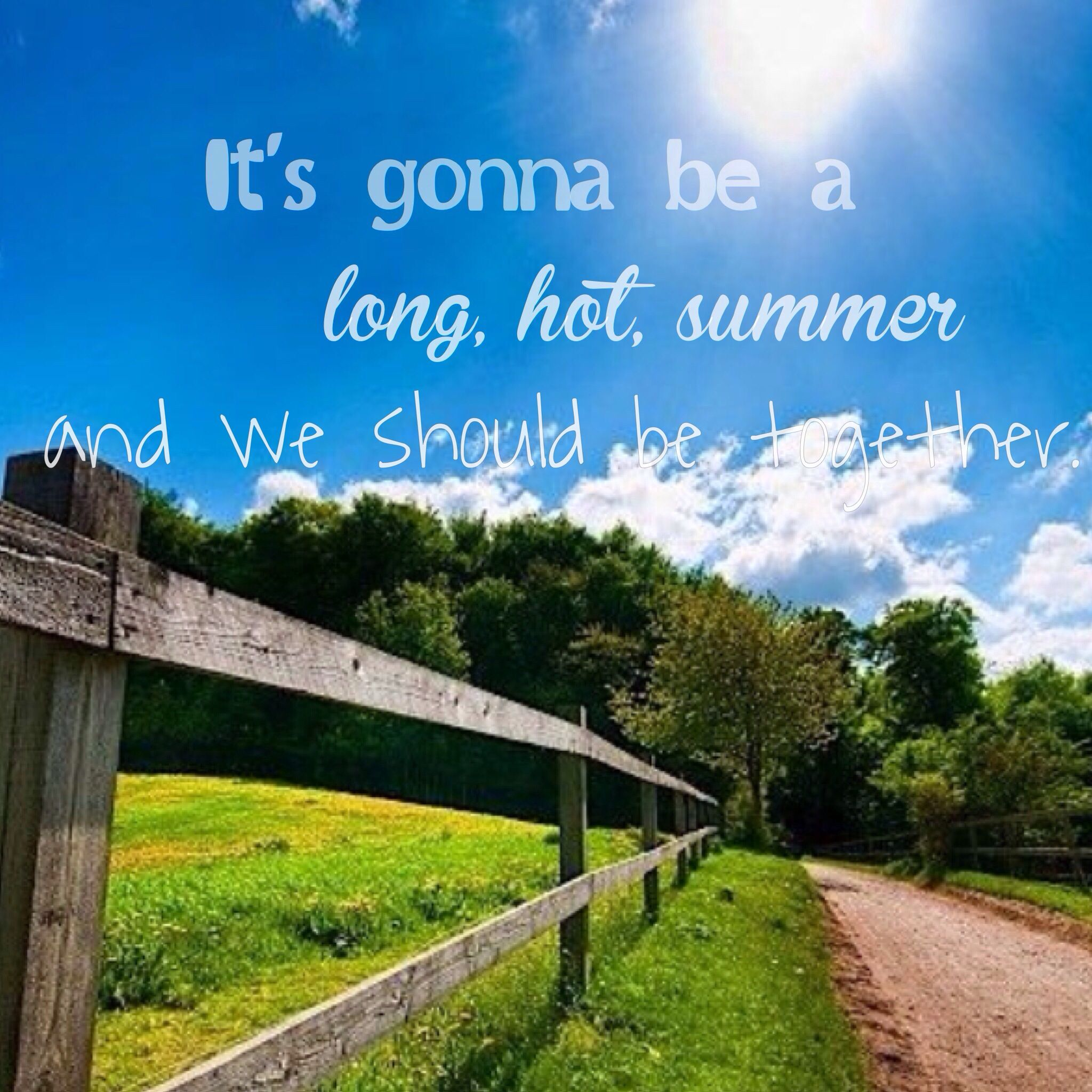 Its Gonna Be A Long Hot Summer And We Should Be Together Keith