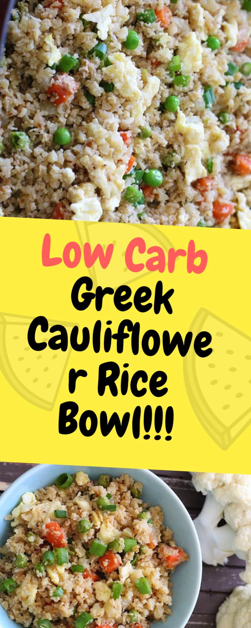 Low Carb Greek Cauliflower Rice Bowl Rice Bowls Food Low Carb