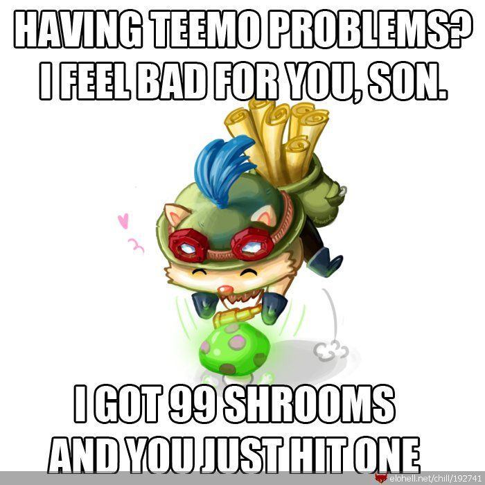 Teemo Shrooms League Of Legends I Actually Stepped On A Shroom