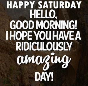 Happy Saturday Meme To Share Saturday Morning Quotes Saturday Quotes Happy Saturday Quotes
