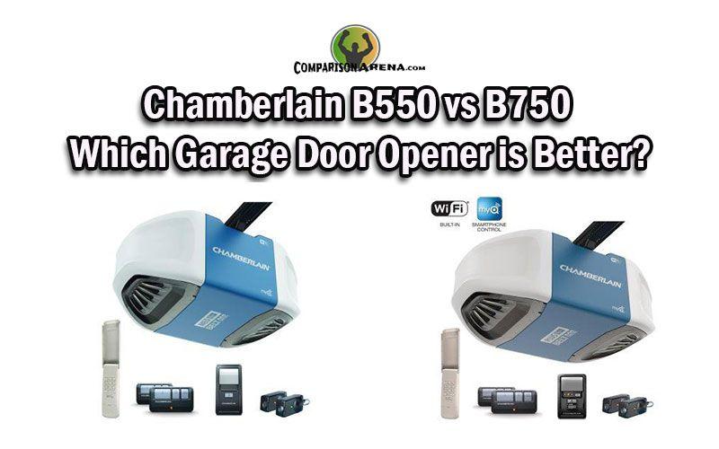 Chamberlain B550 Vs B750 Which Garage Door Opener Is Better In